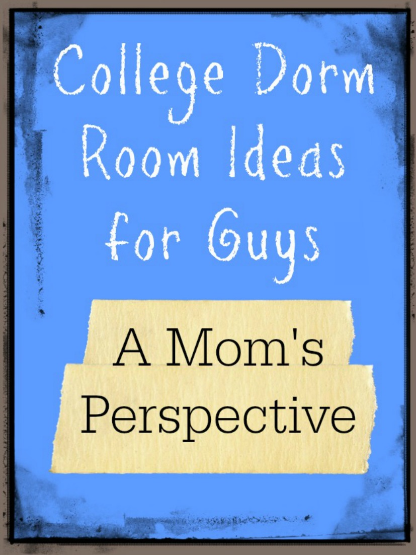 College Dorm Room Ideas For Guys A Moms Perspective Teadoddles